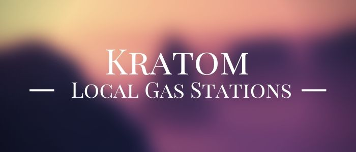 Kratom At Local Gas Stations